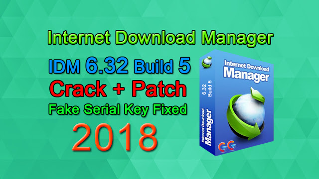 IDM 6.32 Build 5 incl Patch [32bit + 64bit] Fake Serial Fixed