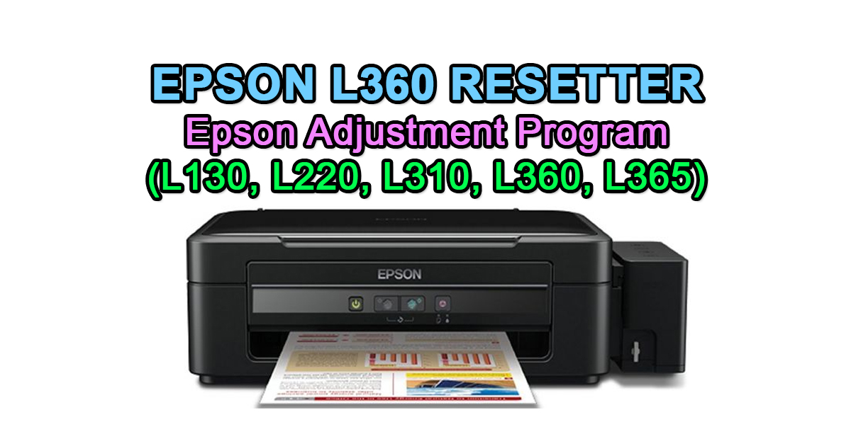 Epson L360 Resetter - Epson Adjustment Program (L130, L220, L310, L360, L365)
