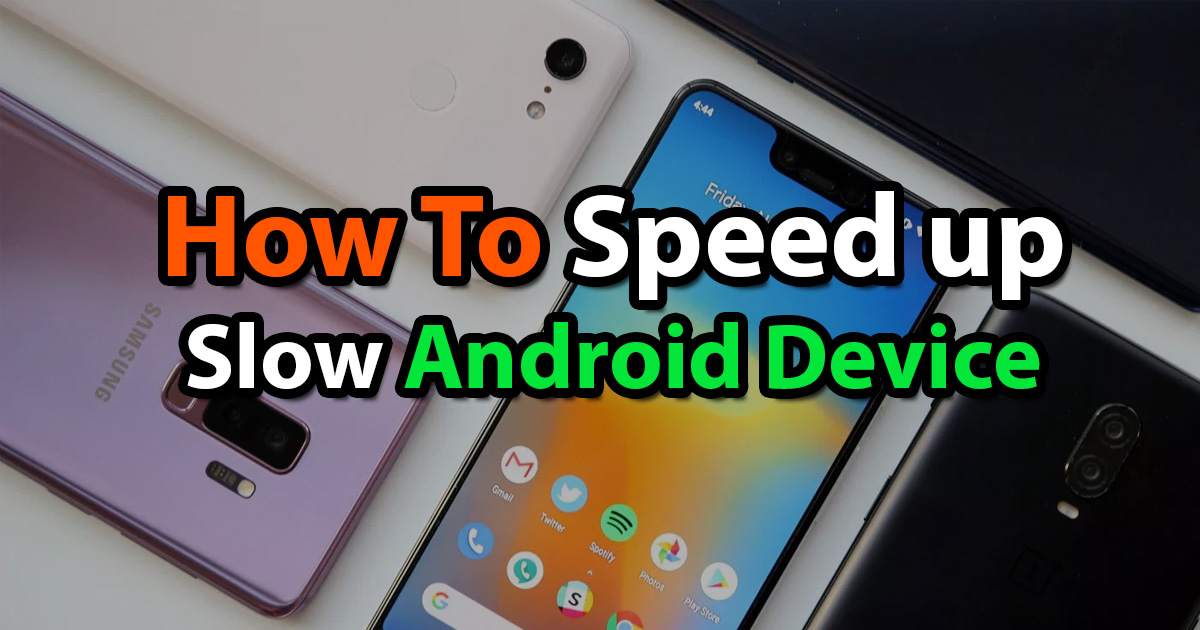 How to Speed up a slow Android device