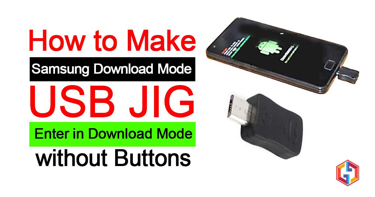 How to make Samsung Download Mode USB JIG