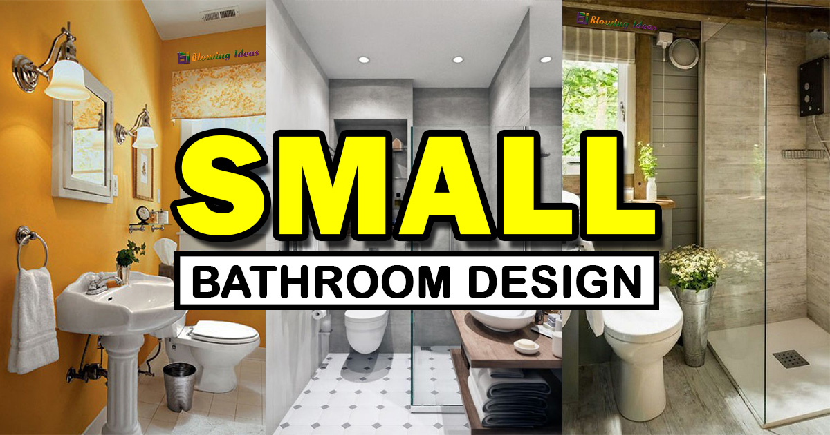 Small Bathroom Design Ideas For Home Blowing Ideas